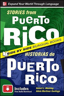 Stories from Puerto Rico/Historias de Puerto Rico By Muckley, Robert L./ Martinez-Santiago, Adela