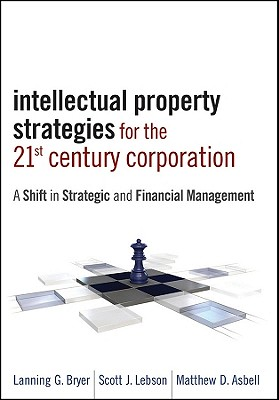 Corporate Intellectual Property Management in the 21st Century By Bryer, Lanning G.